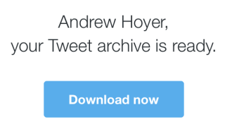 Your Twitter Archive is ready for download